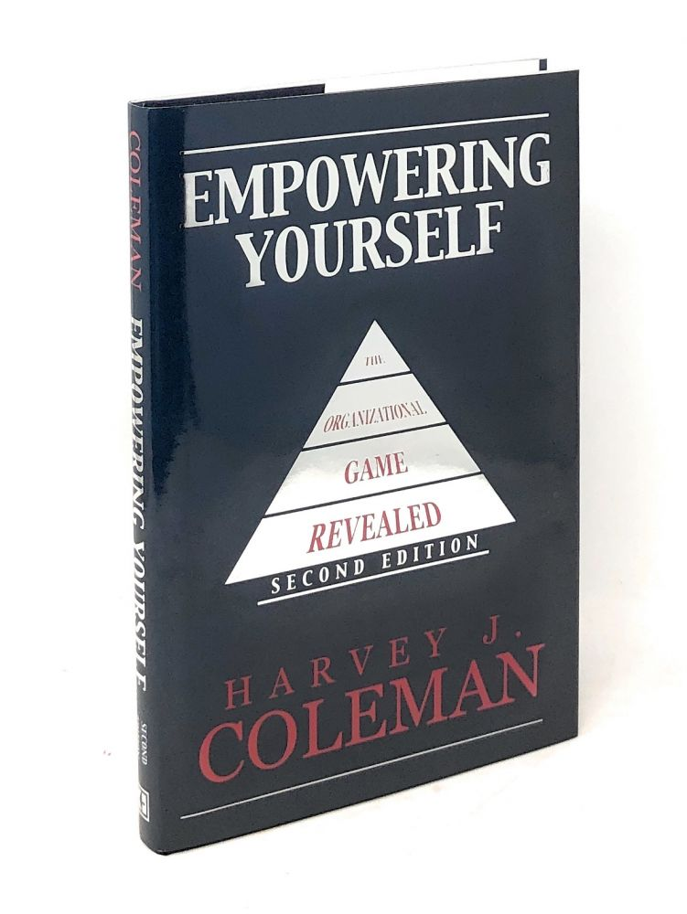 Empowering Yourself: The Organizational Game Revealed. Harvey J. Coleman.