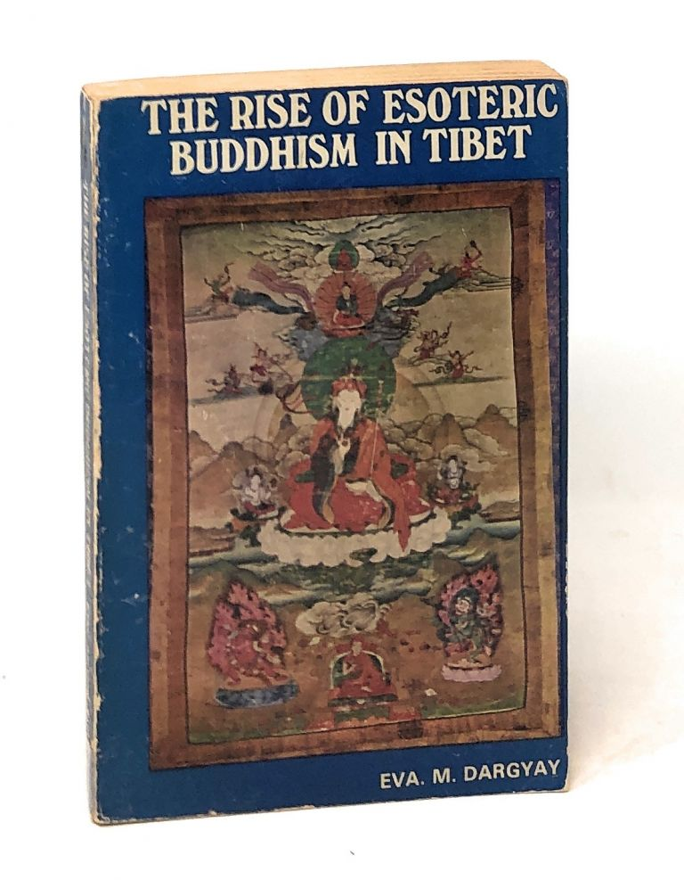 The Rise of Esoteric Buddhism in Tibet. Eva M. Dargyay.
