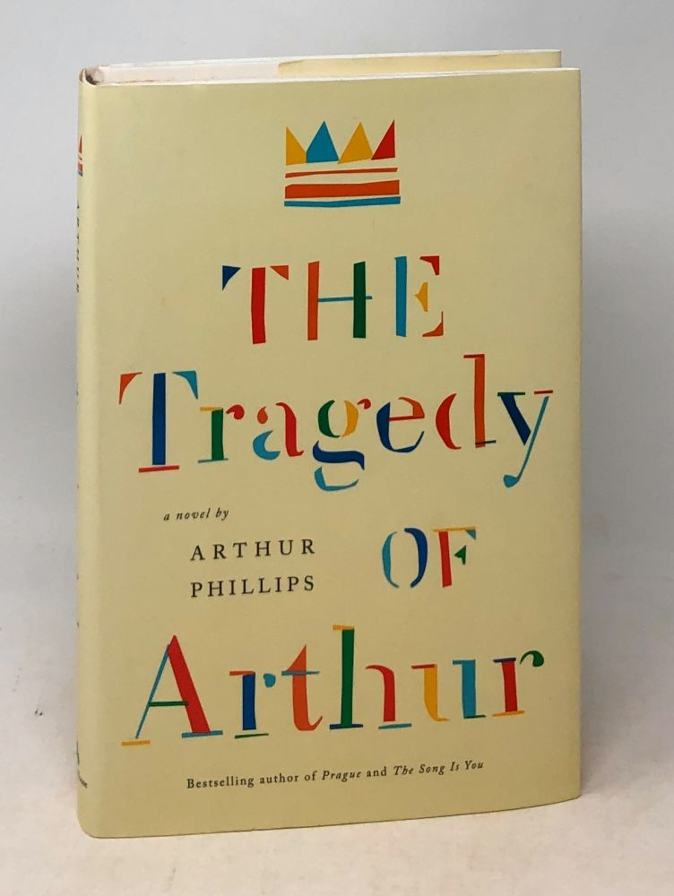 The Tragedy of Arthur. Arthur Phillips.
