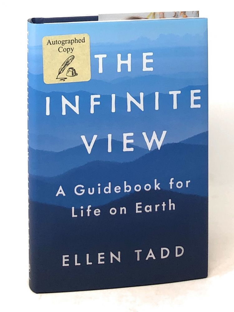 The Infinite View: A Guidebook for Life on Earth. Ellen Tadd.