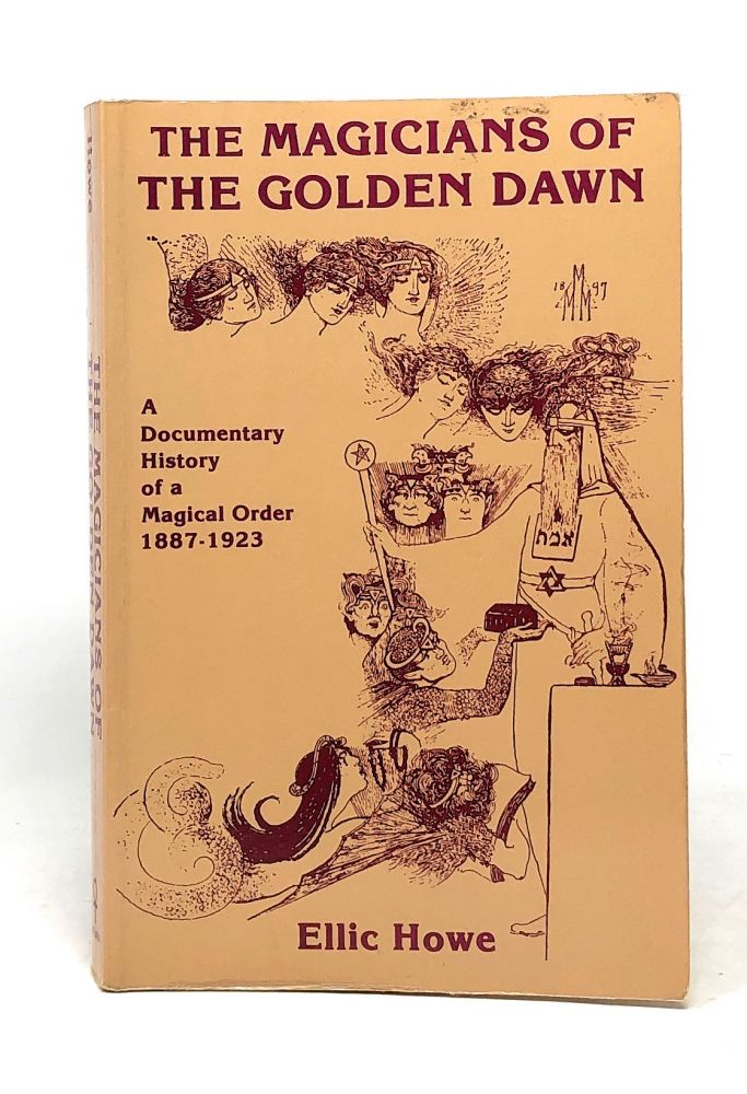 The Magicians of the Golden Dawn: A Documentary History of a Magical ORder, 1887-1923. Ellic Howe, Gerald Yorke, Foreword.