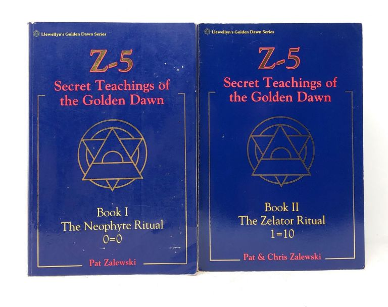 Z-5: Secret Teachings of the Golden Dawn, Complete in Two Volumes: Book I, The Neophyte Ritual, 0=0 and Book II, The Zelator Ritual, 1=10 [2 Vol. Set]. Pat Zalewski, Chris.