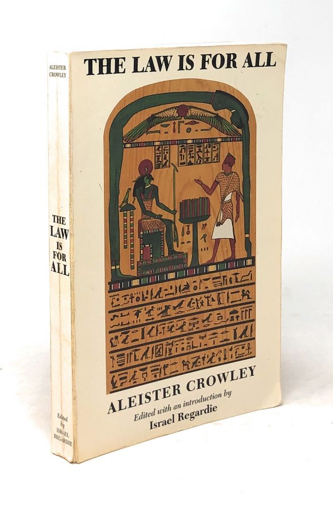The Law Is for All: An Extended Commentary on The Book of the Law. Aleister Crowley, Israel Regardie, Intro Ed.