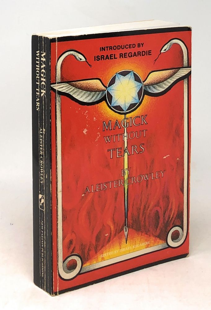 Magick Without Tears. Intro., Ed, Aleister Crowley, Israel Regardie.