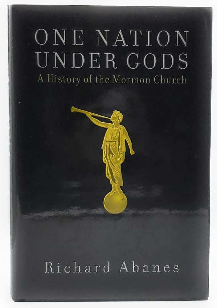 One Nation Under Gods: A History of the Mormon Church. Richard Abanes.