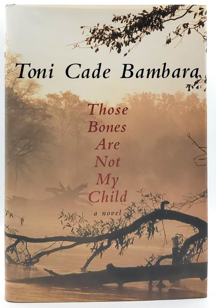 Those Bones Are Not My Child. Toni Cade Bambara.