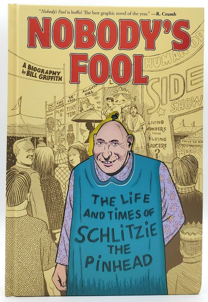 Nobody's Fool: The Life and Times of Schlitzie the Pinhead. Bill Griffith.