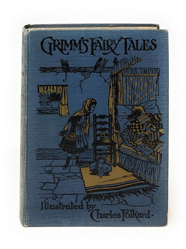 Grimm's Fairy Tales. with The Brothers Grimm, Charles Folkard.