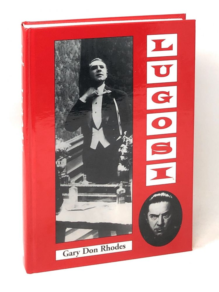Lugosi: His Life in Films, on Stage, and in the Hearts of Horror Lovers. Gary Don Rhodes, F. Richard Sheffield, Foreword.