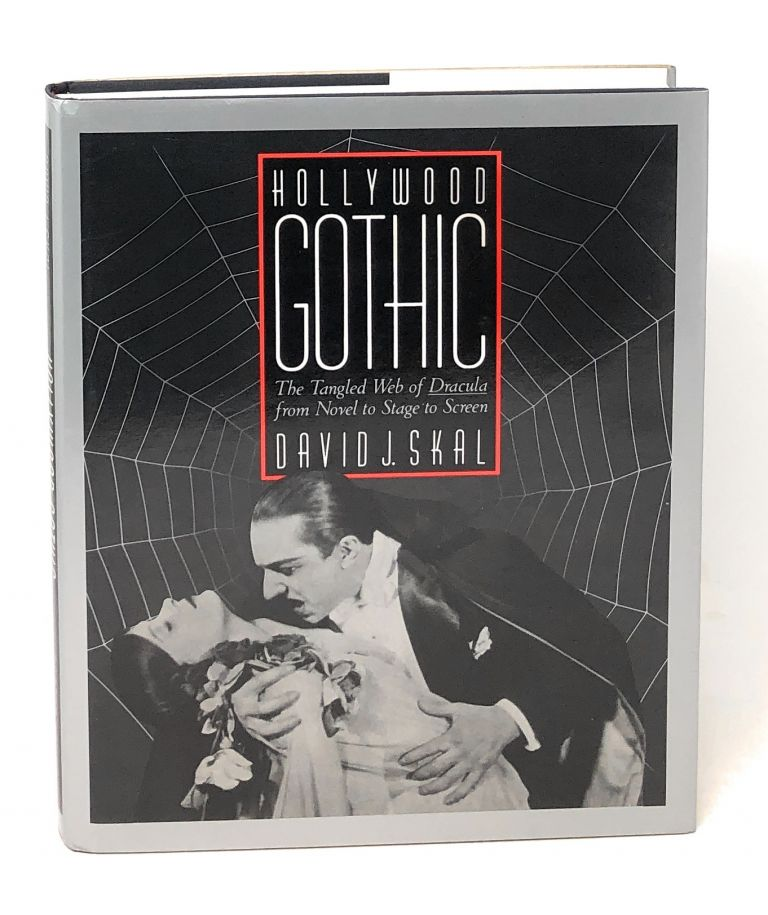 Hollywood Gothic: The Tangled Web of Dracula from Novel to Stage to Screen. David J. Skal.