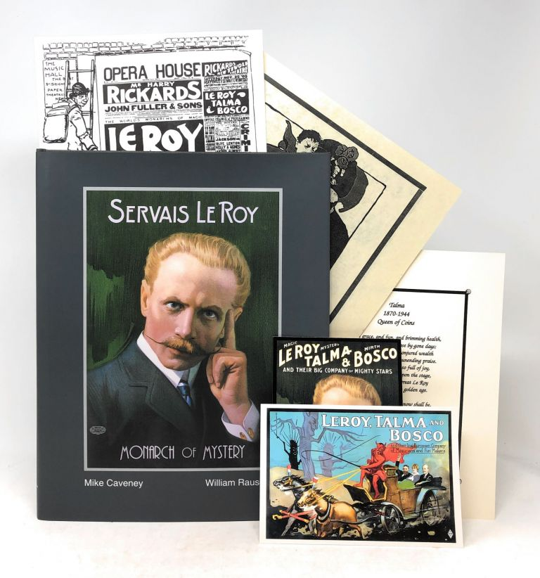 Servais Le Roy: Monarch of Mystery with Additional Ephemera. Mike Caveney, William Rauscher.