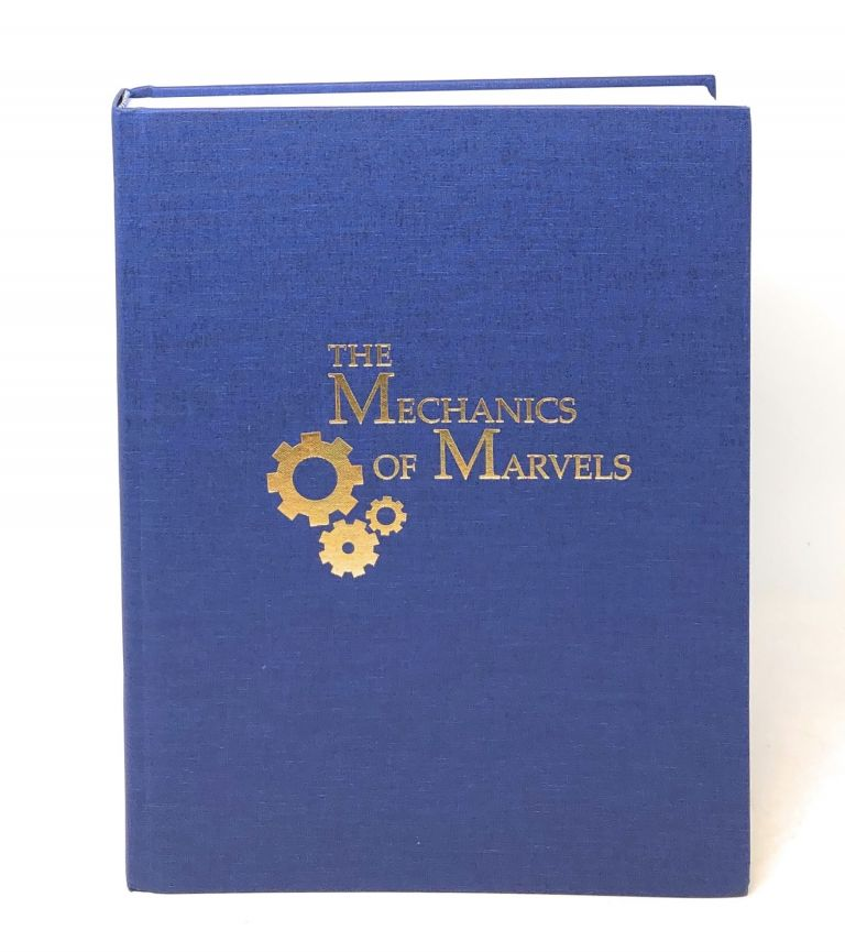 The Mechanics of Marvels. Chuck Romano, Jim Steinmeyer, Foreword.