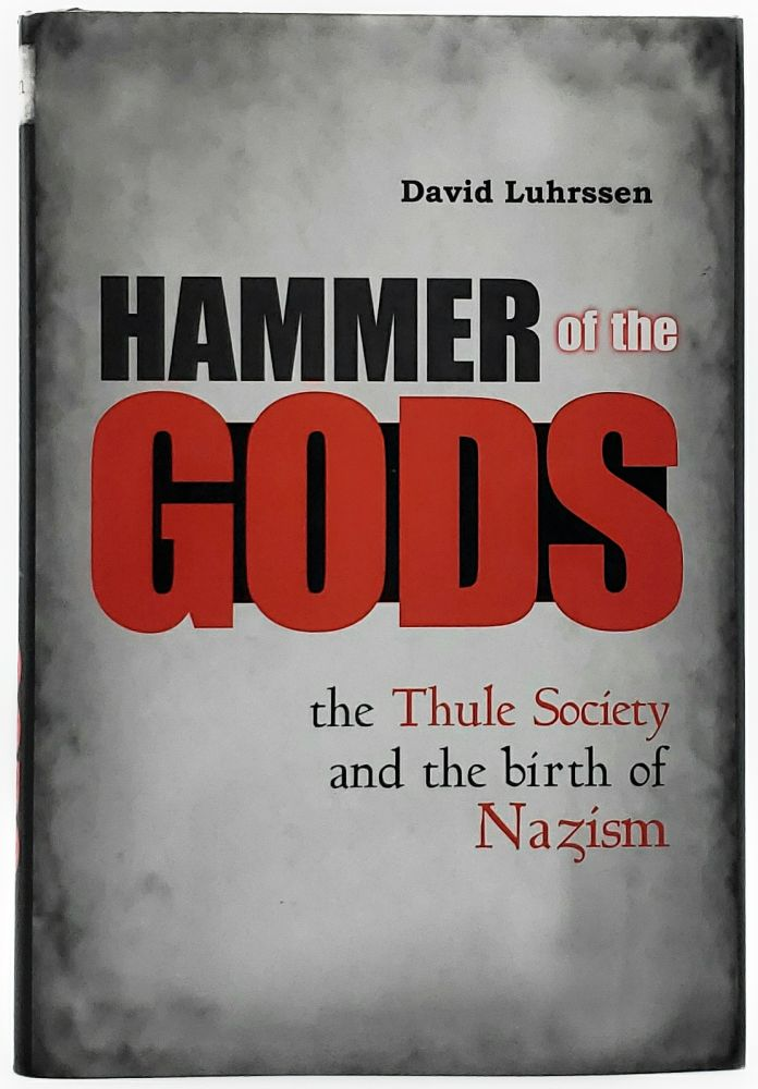 Hammer of the Gods: The Thule Society and the Birth of Nazism. David Luhrssen.