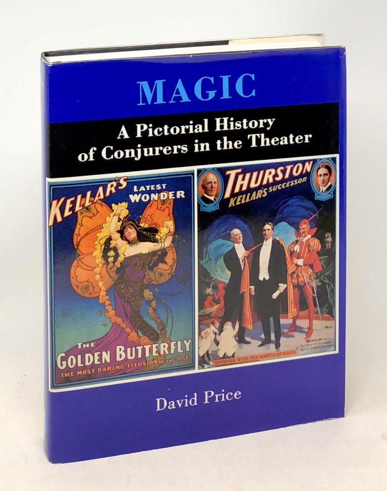 Magic: A Pictorial History of Conjurers in the Theater. David Price.