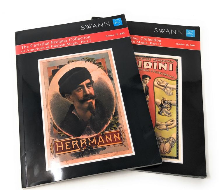 The Christian Fechner Collection of American & English Magic, Part I: October 27, 2005 and Part II: October 26, 2006 [Two Swann Auction Catalogs with Realized Prices]