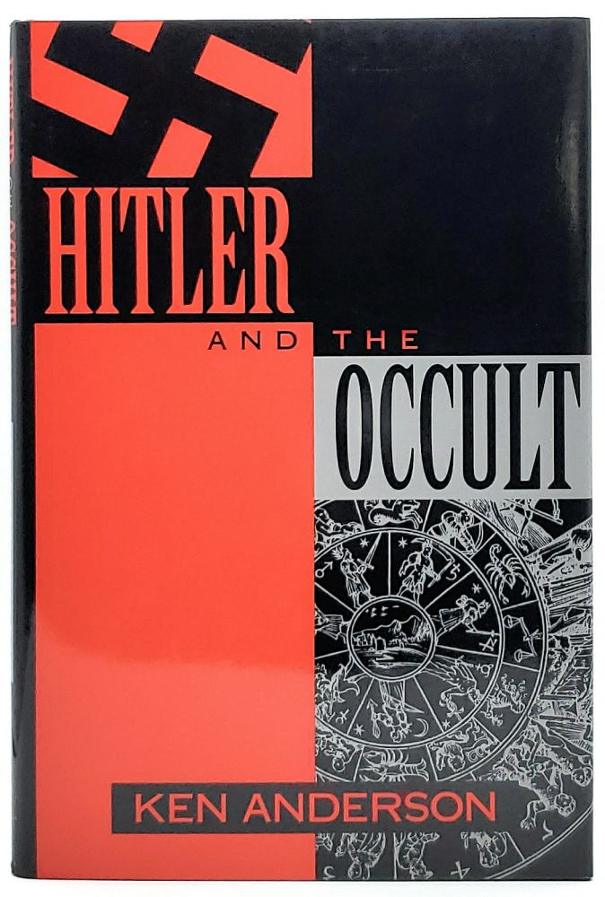 Hitler and the Occult. Ken Anderson.