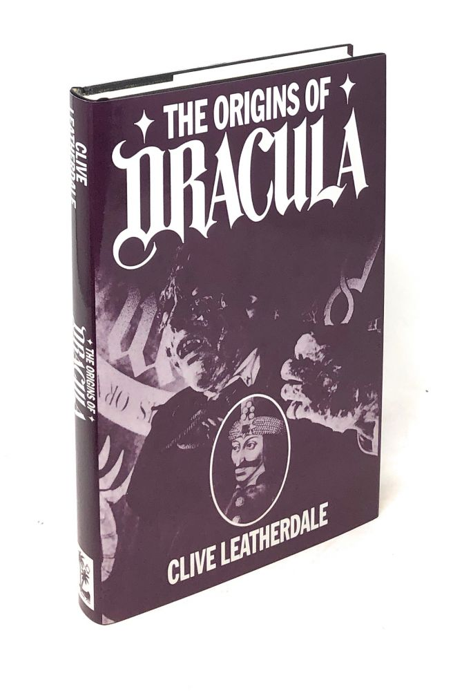 The Origins of Dracula: The Background to Bram Stoker's Gothic Masterpiece. Bram Stoker, Clive Leatherdale, Annot Ed.
