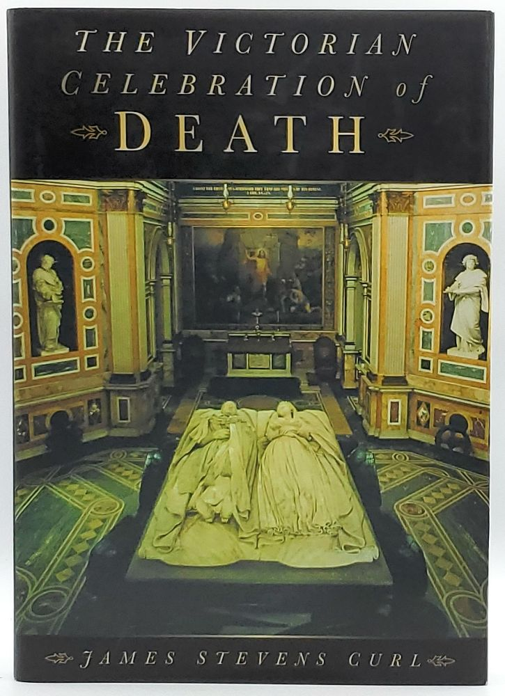 The Victorian Celebration of Death. James Stevens Curl.