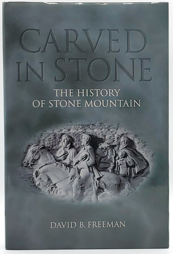 Carved in Stone: The History of Stone Mountain. David B. Freeman.