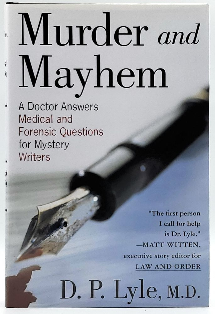 Murder and Mayhem: A Doctor Answers Medical and Forensic Questions for Mystery Writers. D. P. Lyle.