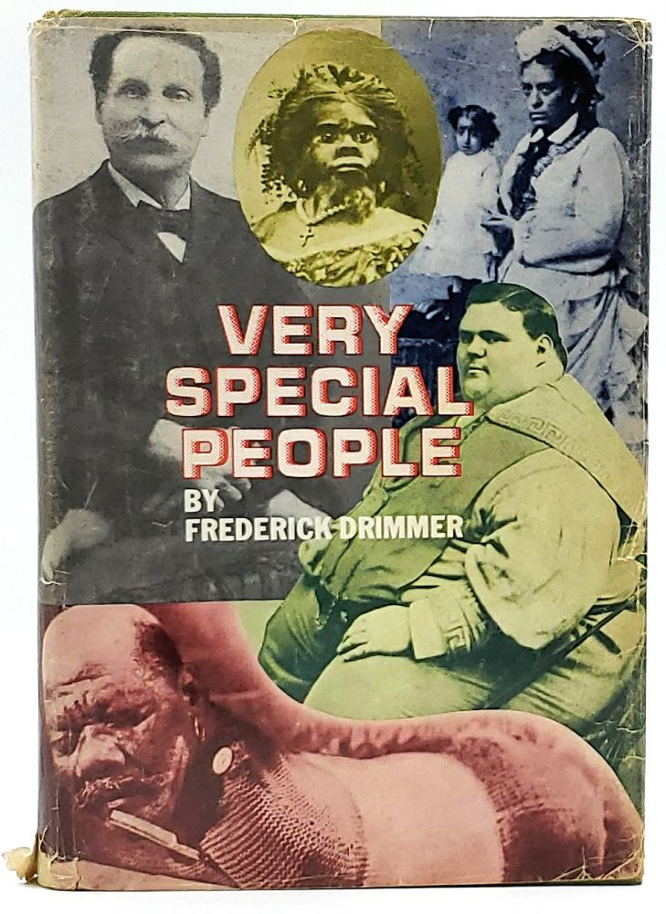 Very Special People: The Struggles, Loves, and Triumphs of Human Oddities. Frederick Drimmer.