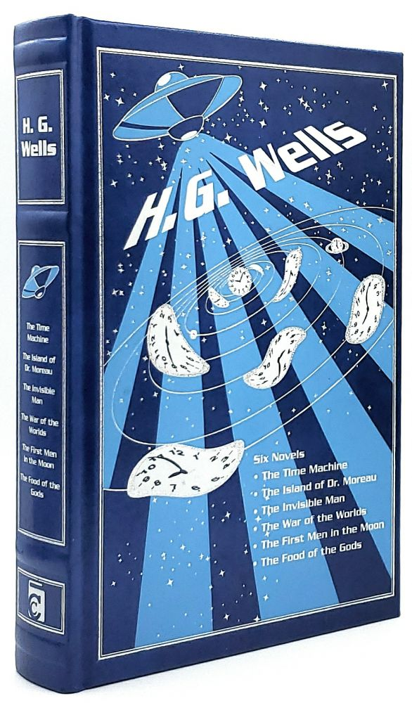 The Time Machine; The Island of Dr. Moreau; The Invisible Man; The War of the Worlds; The First Men in the Moon; The Food of the Gods [Six Novels]. H. G. Wells, Michael A. Cramer.