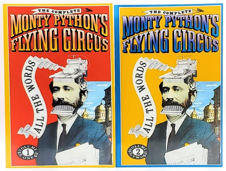 The Complete Monty Python's Flying Circus: All the Words [Two Volumes]. Graham Chapman, John Cleese, Terry Gilliam, Eric Idle, Terry Jones, Michael Palin.