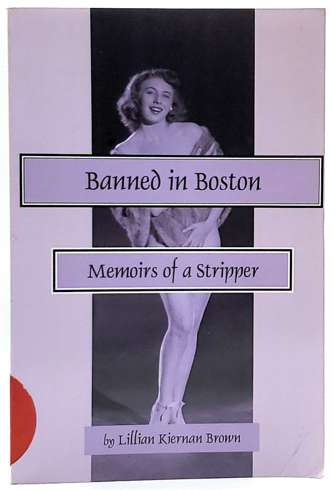 Banned in Boston: Memoirs of a Stripper. Lillian Kiernan Brown.