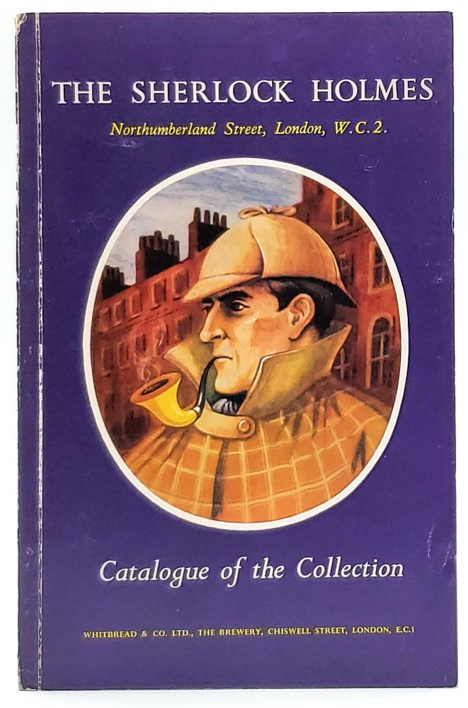The Sherlock Holmes: Catalogue of the Collection in the Bars and the Grill Room and in the Reconstruction of Part of the Living Room at 221B Baker Street. Douglas Thomson, A. Lloyd-Taylor, John Dickson Carr, Intro.