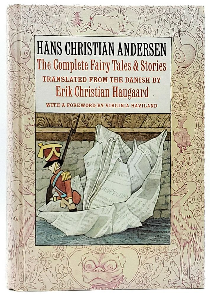 Hans Christian Andersen: The Complete Fairy Tales and Stories. Hans Christian Andersen, Erik Christian Haugaard, Virginia Haviland, Trans., Foreword.