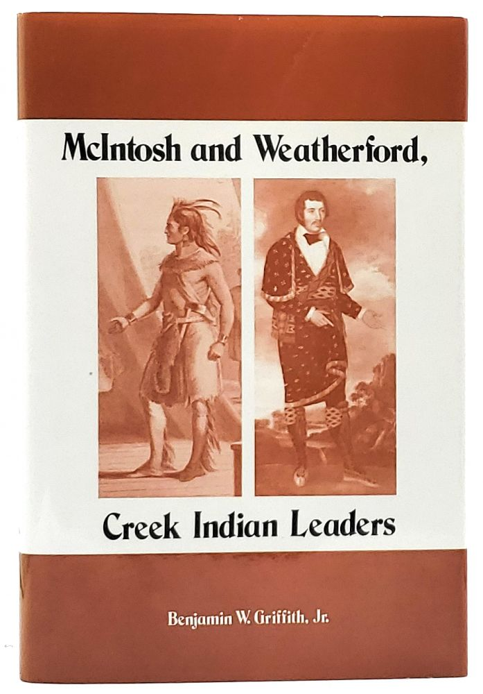 McIntosh and Weatherford, Creek Indian Leaders. Benjamin W. Jr Griffith.