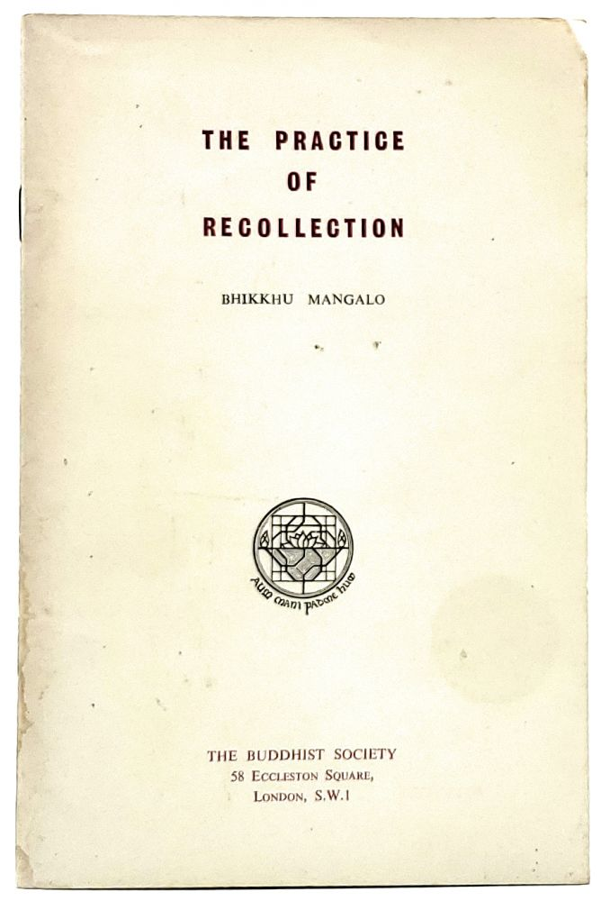 The Practice of Recollection. Bhikkhu Mangalo.