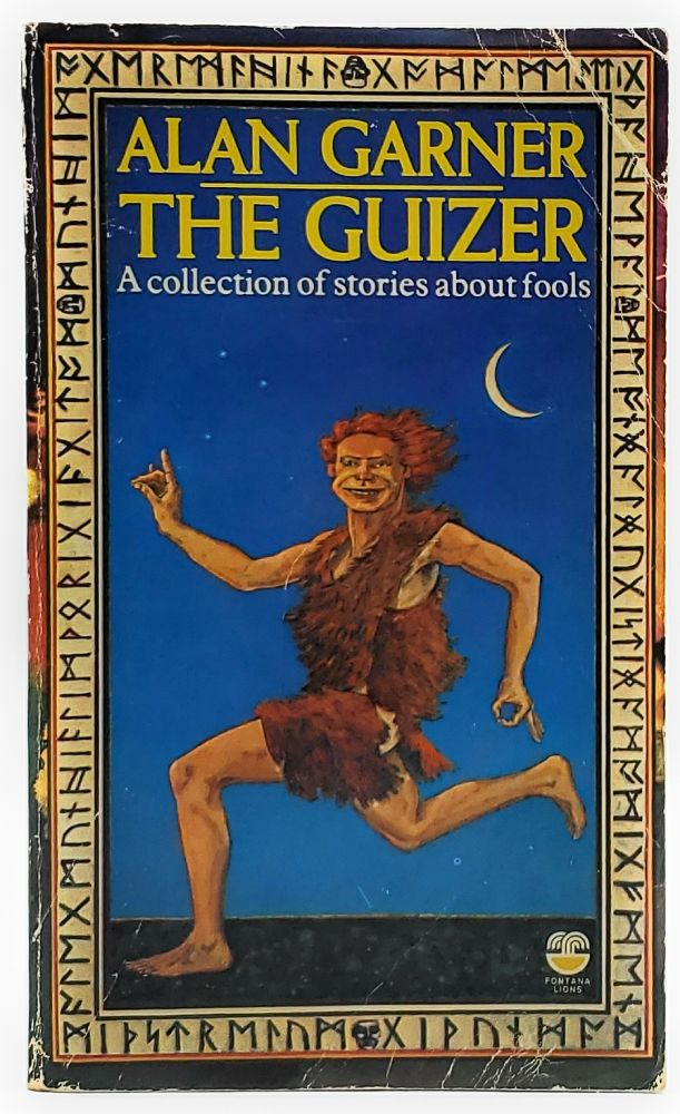 The Guizer: A Collection of Stories About Fools. Alan Garner.