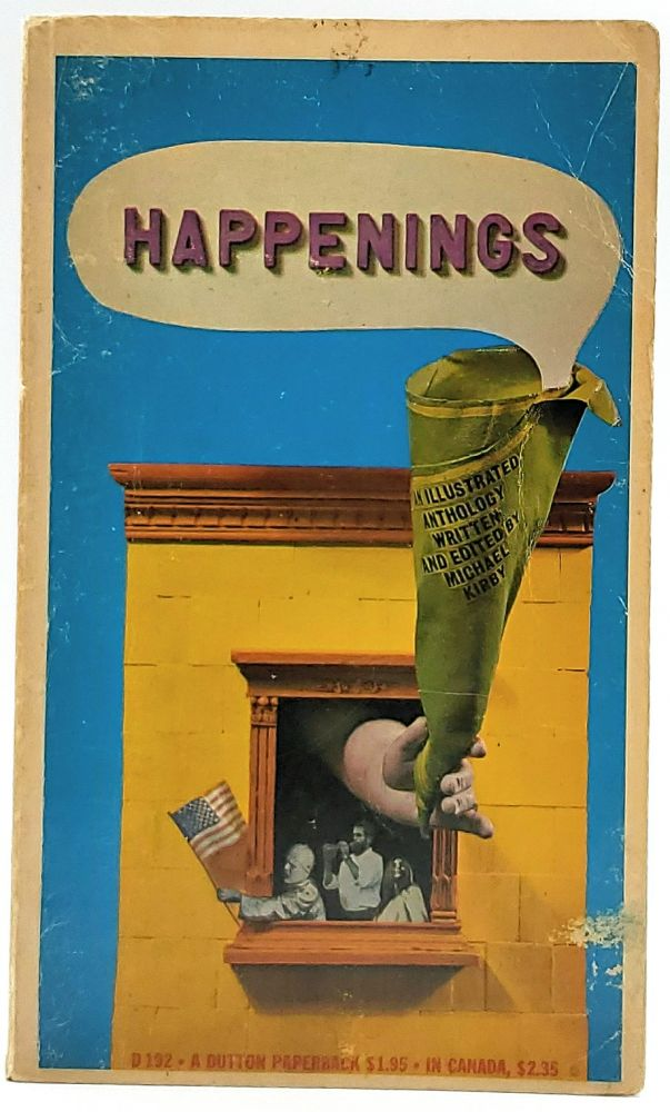 Happenings: An Illustrated Anthology. Michael Kirby.