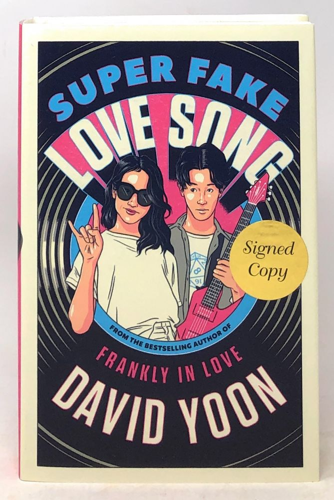 Super Fake Love Song [SIGNED First Edition]. David Yoon.