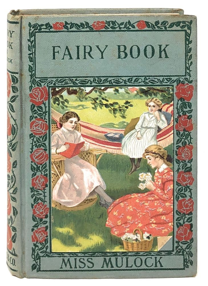 The Fairy Book: The Best Popular Stories Selected and Rendered Anew. Miss Mulock, Perrault The Brothers Grimm, Charles, Madame d'Aulnois, Dinah Maria Craik.