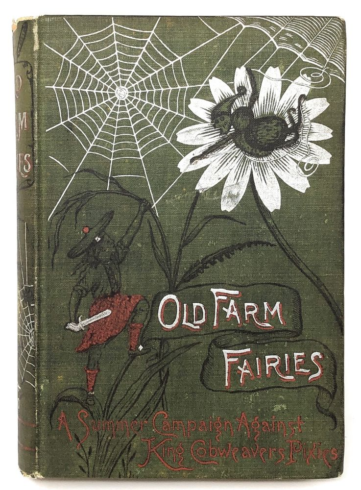 Old Farm Fairies: A Summer Campaign in Brownieland Against King Cobweaver's Pixies. Henry Christopher McCook, Daniel Carter Beard, Illust.