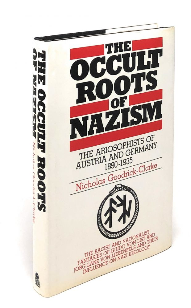The Occult Roots of Nazism: The Ariosophists of Austria and Germany, 1890-1935. Nicholas Goodrick-Clarke, Rohan Butler, Foreword.