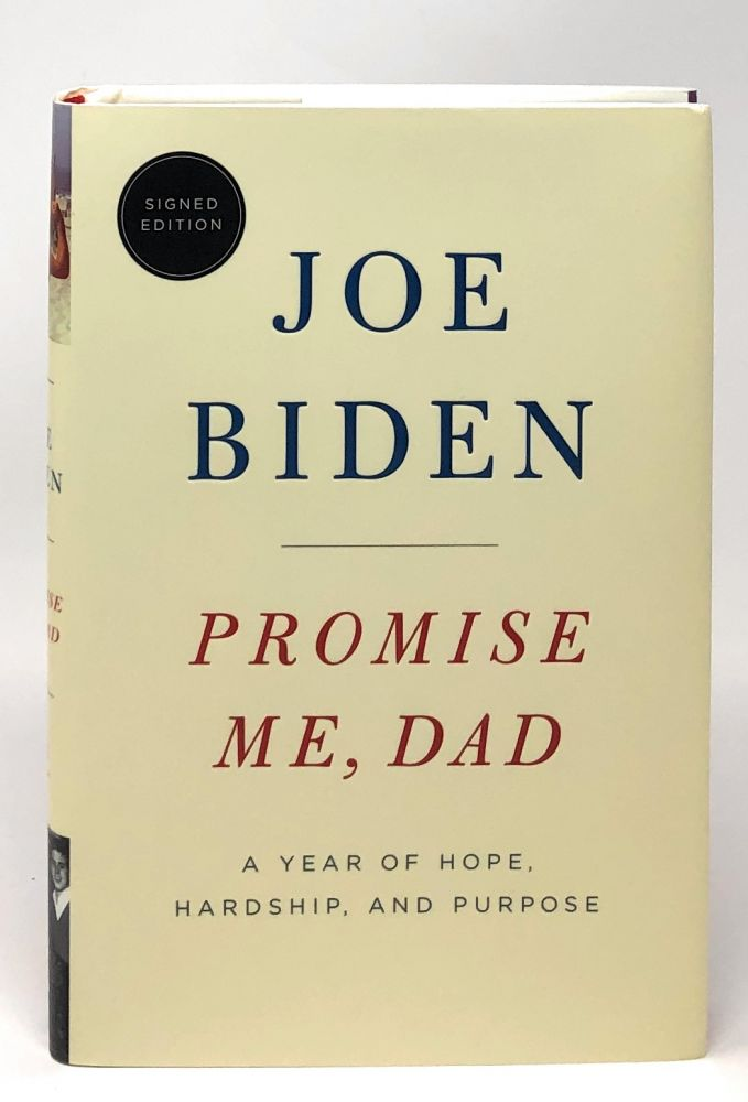[SIGNED FIRST EDITION] Promise Me, Dad: A Year of Hope, Hardship, and Purpose. Joe Biden.