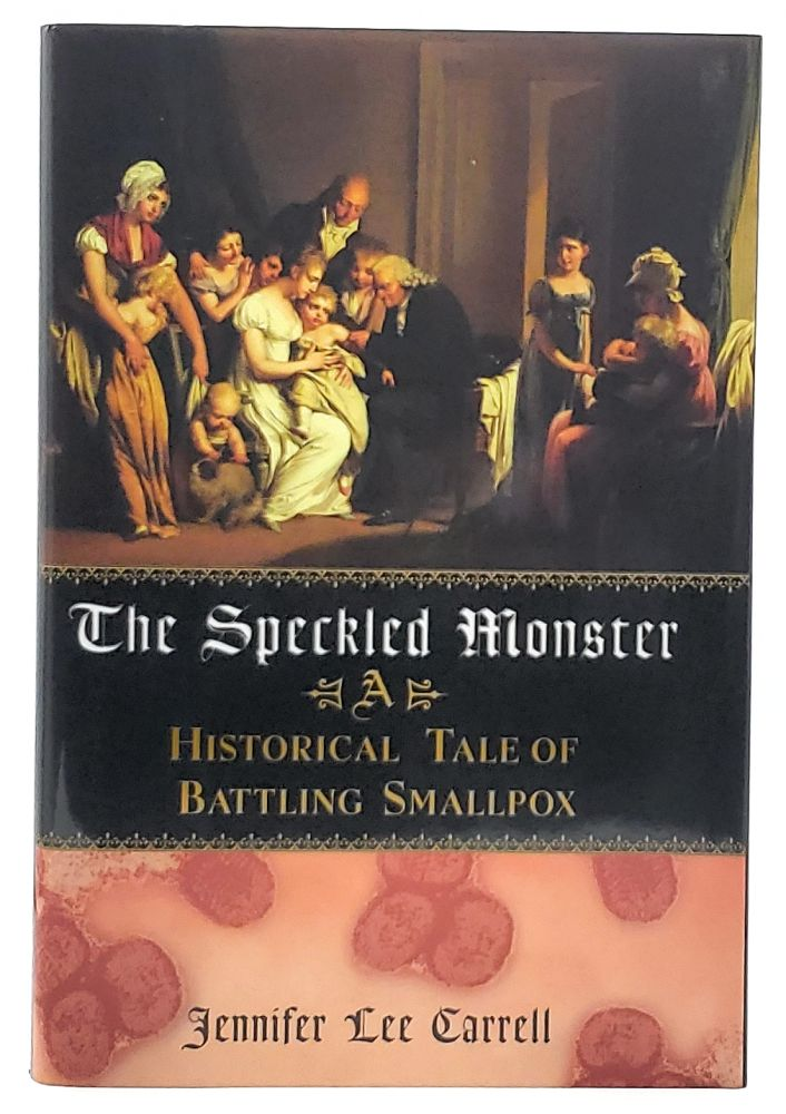 The Speckled Monster: A Historical Tale of Battling Smallpox. Jennifer Lee Carrell.