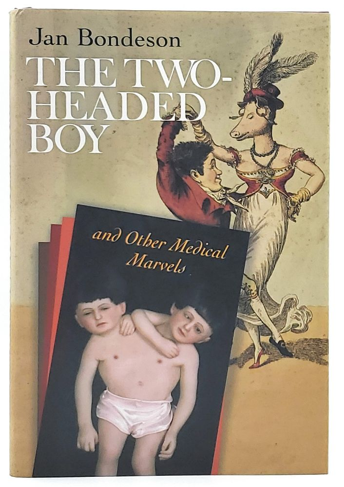 The Two-headed Boy, and Other Medical Marvels. Jan Bondson.