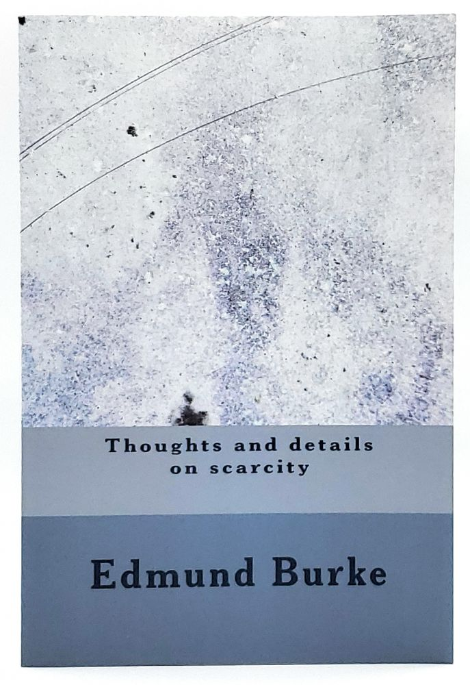 Thoughts and Details on Scarcity. Edmund Burke.