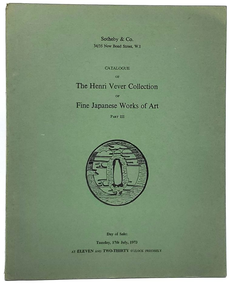 The Henri Vever Collection of Fine Japanese Works of Art (Part III), London, Tuesday July 17, 1973 [Sotheby & Co. Auction Catalog]