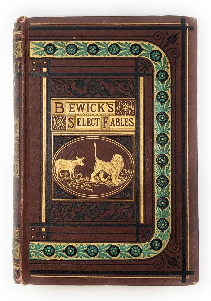 Bewick's Select Fables of Aesop and Others. Thomas Bewick, Edwin Pearson.