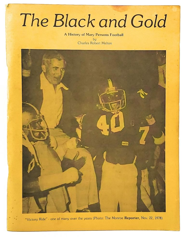 The Black and Gold: A History of Mary Persons Football. Charles Robert Melton.