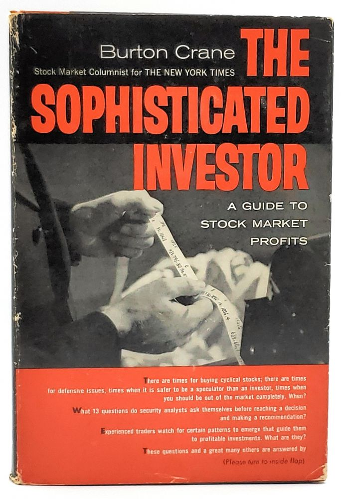 The Sophisticated Investor: A Guide to Stock-Market Profits. Burton Crane.