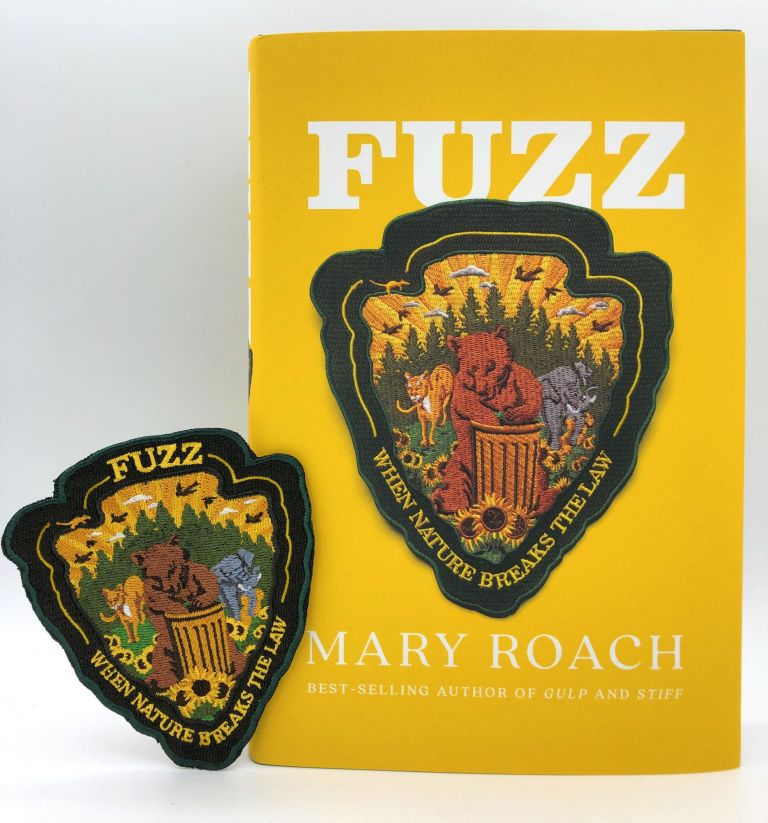 Fuzz: When Nature Breaks the Law [SIGNED COPY WITH SPECIAL PATCH]. Mary Roach.