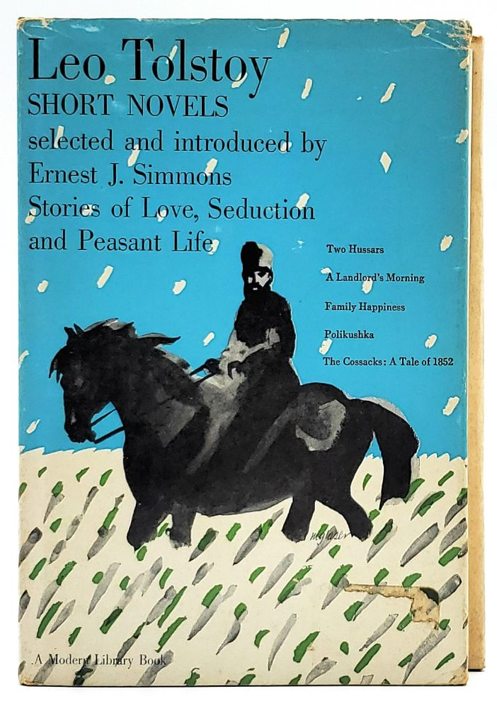 Short Novels: Stories of Love, Seduction, and Peasant Life (Volume I). Leo Tolstoy, Ernest J. Simmons, Intro.