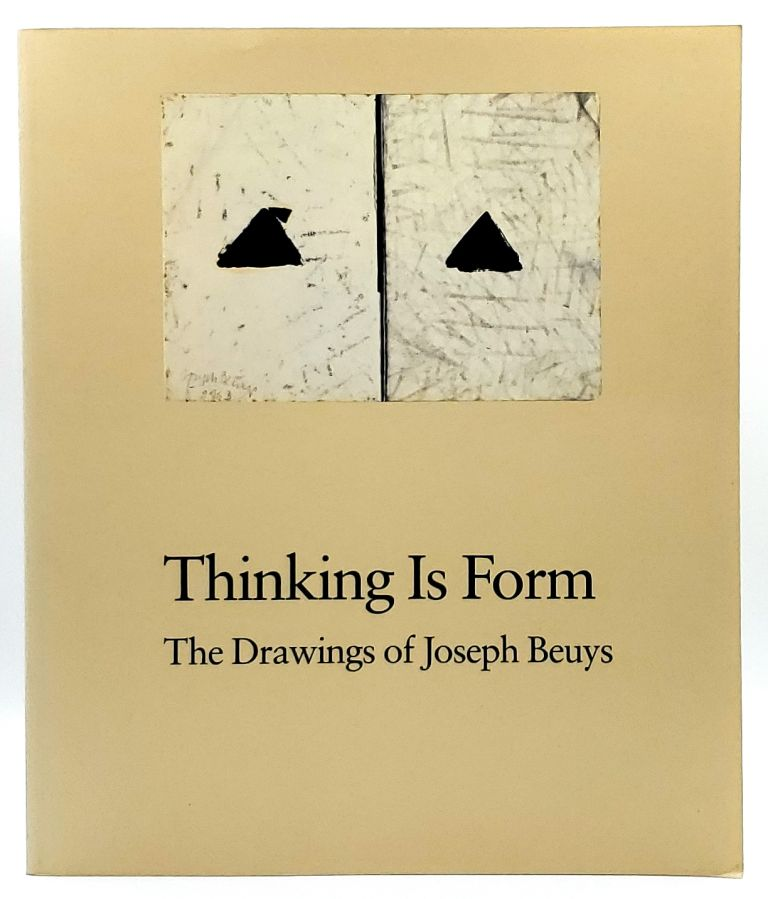 Thinking is Form: The Drawings of Joseph Beuys. Ann Temkin, Bernice Rose.