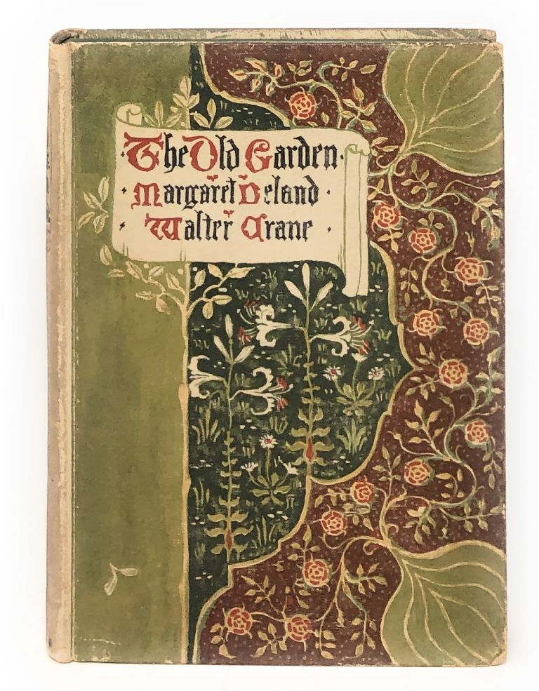 The Old Garden and Other Verses. Margaret Deland, Walter Crane, Illust.